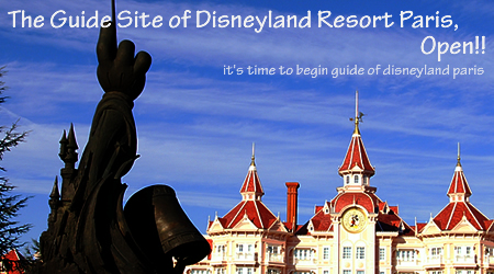 The Guide Site of Disneyland Resort Paris, Open!!